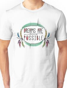 Dreams are Possible. Motivational Decorative Typography. Unisex T-Shirt