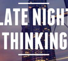 Late night thinking, Kuala Lumpur, Motivation Sticker