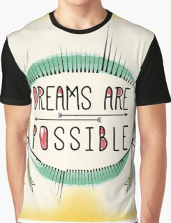 Dreams are Possible. Motivational Decorative Typography. Graphic T-Shirt