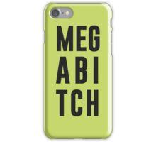 Mega Bitch iPhone Case/Skin