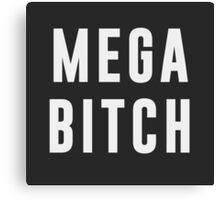 Mega Bitch Canvas Print