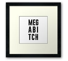 Mega Bitch Framed Print