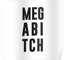 Mega Bitch Poster