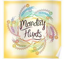 Mondays always hurt! Poster