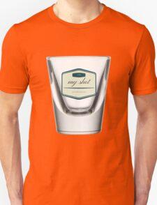 My Shot Hamilton Shot Glass Unisex T-Shirt