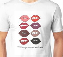 Always wear a bold lip. Unisex T-Shirt