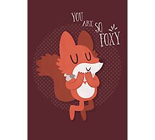 You Are So Foxy Card Photographic Print
