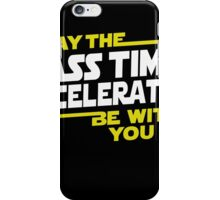 May The Mass Times Acceleration Be With You T-Shirt Gifts iPhone Case/Skin