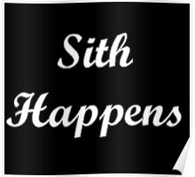 Sith Happens Star Wars S Poster