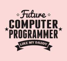 Future Computer Programmer Like My Daddy Kids Tee