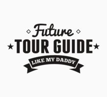 Future Tour Guide Like My Daddy One Piece - Short Sleeve
