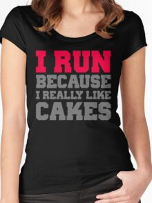 I run because i really like cakes Women's Fitted Scoop T-Shirt