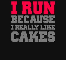 I run because i really like cakes Unisex T-Shirt