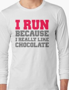 I run because i really like chocolate gym workout exercise wod Long Sleeve T-Shirt