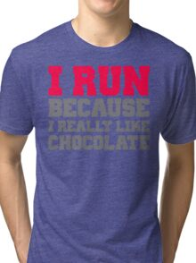 I run because i really like chocolate gym workout exercise wod Tri-blend T-Shirt