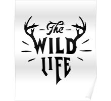 The Wild Life - version 2 - Black Poster