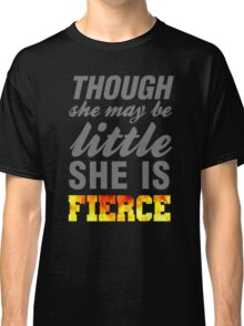 Though she may be little she is fierce womens workout tank tops Classic T-Shirt