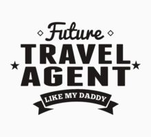 Future Travel Agent Like My Daddy One Piece - Long Sleeve