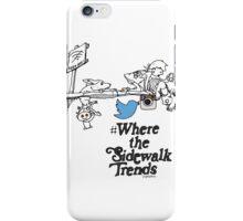 where the sidewalk trends iPhone Case/Skin