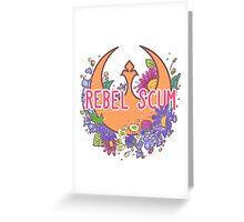 Rebel Scum Greeting Card