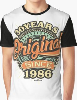 30 Years Original since 1986 - Birthday gift 30th for shirt cups and many more.  Graphic T-Shirt