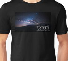 """Recovering the Satellites / Counting Crows Lyrics """"You're everybody's satellite, i wish that you were mine"""" Unisex T-Shirt"""