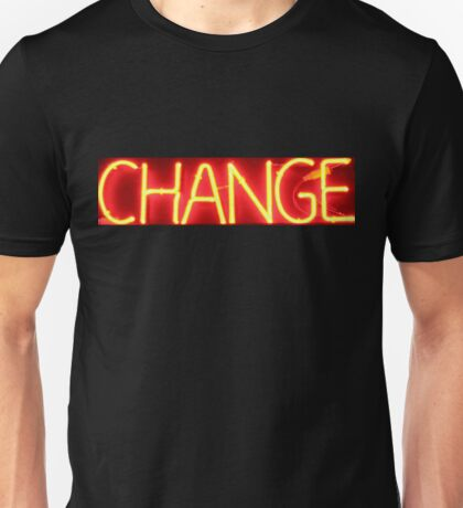 Neon Sign - Change Unisex T-Shirt