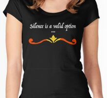 Silence is a Valid Option Women's Fitted Scoop T-Shirt