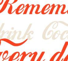 Drink Coca-Cola Every day Merch! Sticker