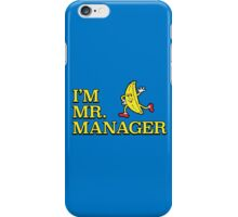 I'm Mr. Manager! iPhone Case/Skin