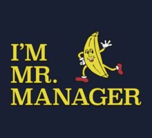 I'm Mr. Manager! Kids Tee
