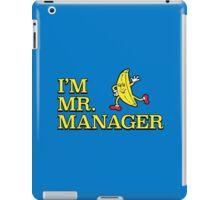 I'm Mr. Manager! iPad Case/Skin