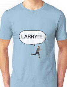 Joe looking for Larry Unisex T-Shirt