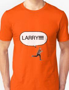 Joe looking for Larry T-Shirt