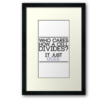 Hanna Marin Quote - 'Who cares how a cell divides?' Framed Print