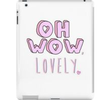 Oh wow, lovely! iPad Case/Skin