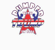 PUMPED WITH TRUMP IN 2016 Unisex T-Shirt