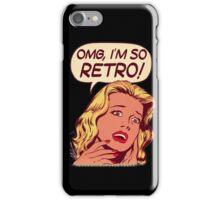 OMG, Im So Retro iPhone Case/Skin