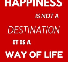 Happiness is not a destination by IdeasForArtists