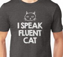 I speak fluent Cat Unisex T-Shirt