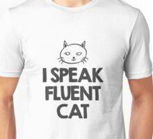 I speak fluent Cat Unisex T-Shirt