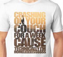 Technically I'm Homeless Unisex T-Shirt