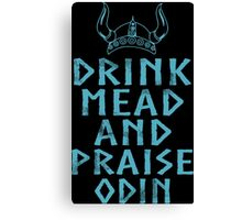 Drink Mead and Praise Odin Canvas Print
