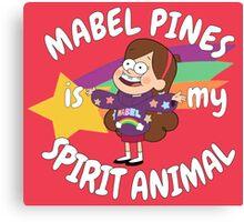Mabel Pines is my Spirit Animal  Canvas Print