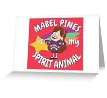 Mabel Pines is my Spirit Animal  Greeting Card