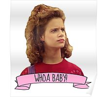 Kimmy Gibbler Whoa Baby Full House Poster