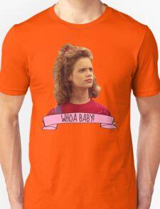 Kimmy Gibbler Whoa Baby Full House Unisex T-Shirt