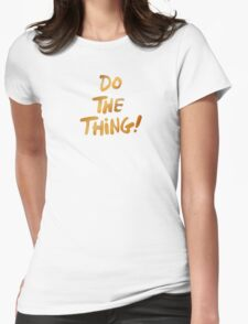 Do The Thing (text only) T-Shirt