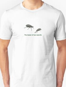 The Lesser of Two Weevils Unisex T-Shirt