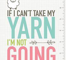 Scribble Book - If I Can't Take My Yarn by littlemcrochet